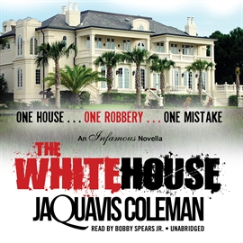 Hörbuch The White House  - Autor JaQuavis Coleman   - gelesen von Bobby Spears Jr.
