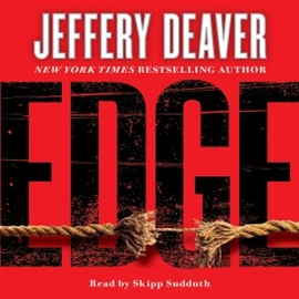Hörbuch Edge (abridged)  - Autor Jeffery Deaver   - gelesen von Skipp Sudduth