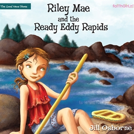 Hörbuch Riley Mae and the Ready Eddy Rapids  - Autor Jorjeana Marie   - gelesen von Jill Osborne