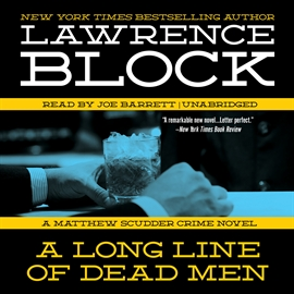 Hörbuch A Long Line of Dead Men  - Autor Lawrence Block   - gelesen von Joe Barrett