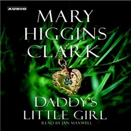 Hörbuch Daddy's Little Girl  - Autor Mary Higgins Clark   - gelesen von Jan Maxwell