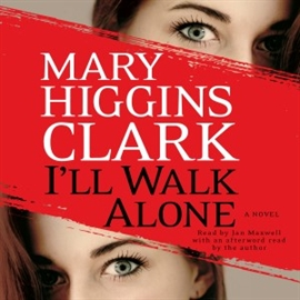 Hörbuch I'll Walk Alone (abridged)  - Autor Mary Higgins Clark   - gelesen von Jan Maxwell