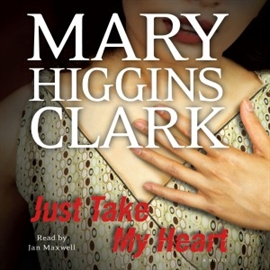 Hörbuch Just Take My Heart (abridged)  - Autor Mary Higgins Clark   - gelesen von Jan Maxwell