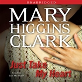 Hörbuch Just Take My Heart  - Autor Mary Higgins Clark   - gelesen von Jan Maxwell