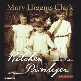 Hörbuch Kitchen Privileges  - Autor Mary Higgins Clark   - gelesen von Mary Higgins Clark