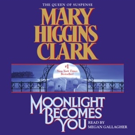 Hörbuch Moonlight Becomes You (abridged)  - Autor Mary Higgins Clark   - gelesen von Megan Gallagher
