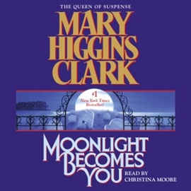 Hörbuch Moonlight Becomes You  - Autor Mary Higgins Clark   - gelesen von Schauspielergruppe