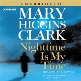 Hörbuch Nighttime Is My Time  - Autor Mary Higgins Clark   - gelesen von Jan Maxwell