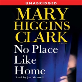 Hörbuch No Place Like Home  - Autor Mary Higgins Clark   - gelesen von Jan Maxwell