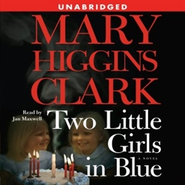 Hörbuch Two Little Girls in Blue  - Autor Mary Higgins Clark   - gelesen von Jan Maxwell