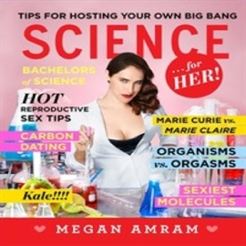Hörbuch Science...For Her!  - Autor Megan Amram   - gelesen von Megan Amram