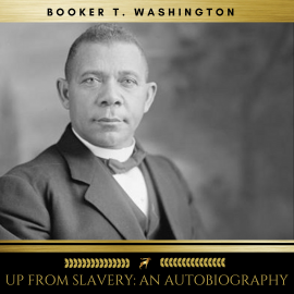 Hörbuch Up From Slavery: An Autobiography  - Autor Booker T. Washington   - gelesen von Sean Murphy