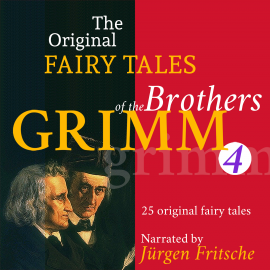 Hörbuch The Original Fairy Tales of the Brothers Grimm. Part 4 of 8.  - Autor Brothers Grimm   - gelesen von Jürgen Fritsche