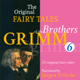 The Original Fairy Tales of the Brothers Grimm. Part 6 of 8.