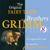 The Original Fairy Tales of the Brothers Grimm. Part 8 of 8.