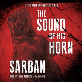 Hörbuch The Sound of His Horn  - Autor Sarban   - gelesen von Stefan Rudnicki