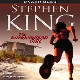 Hörbuch The Gingerbread Girl  - Autor Stephen King   - gelesen von Mare Winningham