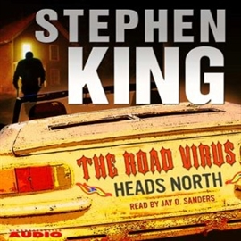 Hörbuch The Road Virus Heads North  - Autor Stephen King   - gelesen von Jay O. Sanders