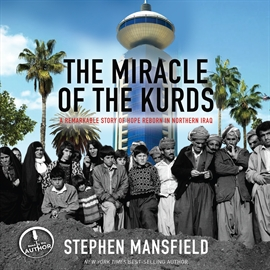 Hörbuch The Miracle of the Kurds  - Autor Stephen Mansfield   - gelesen von Stephen Mansfield