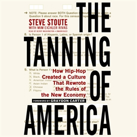 Hörbuch The Tanning of America  - Autor Steve Stoute;Mim Eichler Rivas   - gelesen von Kerry Washington