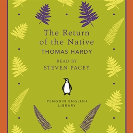 Hörbuch The Return of the Native  - Autor Thomas Hardy   - gelesen von Steven Pacey