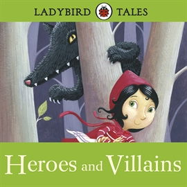 Hörbuch Ladybird Tales: Heroes and Villains  - Autor Wayne Forester