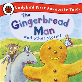 Hörbuch The Gingerbread Man and Other Stories: Ladybird First Favourite Tales  - Autor Wayne Forester