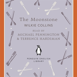 Hörbuch The Moonstone  - Autor Wilkie Collins   - gelesen von Michael Pennington