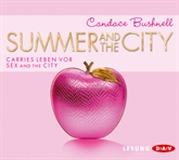 Hörbuch Summer and the City. Carries Leben vor Sex and the City  - Autor Candace Bushnell   - gelesen von Irina von Bentheim