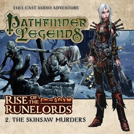 Hörbuch Pathfinder Legends - Rise of the Runelords 2: The Skinsaw Murders  - Autor Cavan Scott   - gelesen von Schauspielergruppe