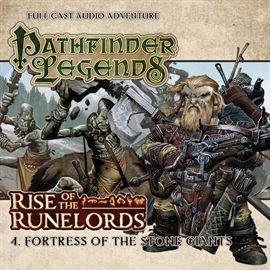 Hörbuch Pathfinder Legends - Rise of the Runelords 4: Fortress of the Stone Giants  - Autor Cavan Scott   - gelesen von Schauspielergruppe