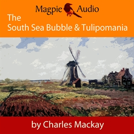 Hörbuch The South Sea Bubble and Tulipomania - Financial Madness and Delusion  - Autor Charles Mackay   - gelesen von Greg Wagland