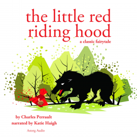Hörbuch Little Red Riding Hood, a fairytale  - Autor Charles Perrault   - gelesen von Katie Haigh