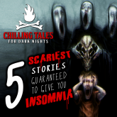 5 Scariest Stories Guaranteed to Give You Insomnia