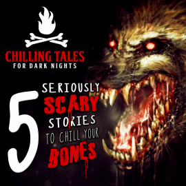 Hörbuch 5 Seriously Scary Stories to Chill Your Bones  - Autor Chilling Tales for Dark Nights   - gelesen von Schauspielergruppe