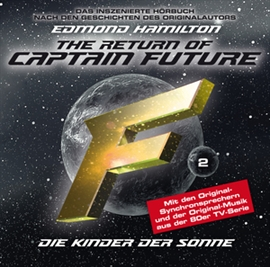 Hörbuch The Return of Captain Future: Kinder der Sonne  - Autor Christian Bruhn   - gelesen von Schauspielergruppe