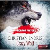 Crazy Wolf - Die Bestie in mir! (Horror Factory 2)