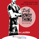 Dirty Rowdy Thing - Weil ich dich will (Wild Seasons 2)
