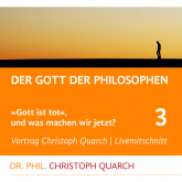 Hörbuch Der Gott der Philosophen  - Autor Christoph Quarch   - gelesen von Christoph Quarch