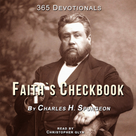 Hörbuch 365 Devotional FAITH'S CHECKBOOK (By Charles Spurgeon}  - Autor Christopher Glyn   - gelesen von Christopher Glyn
