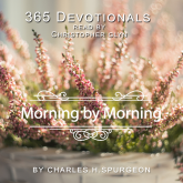 365 Devotionals. Morning By Morning - by Charles H. Spurgeon.