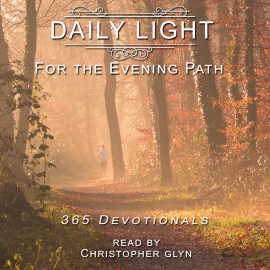 Hörbuch Daily Light for the Evening Path 365 Devotionals  - Autor Christopher Glyn   - gelesen von Christopher Glyn