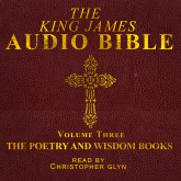 The King James Audio Bible Volume Three The Poetry and Wisdom Books