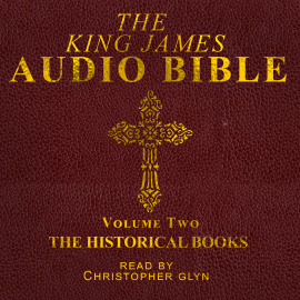 Hörbuch The King James Audio Bible Volume Two The HIstorical Books  - Autor Christopher Glyn   - gelesen von Christopher Glyn