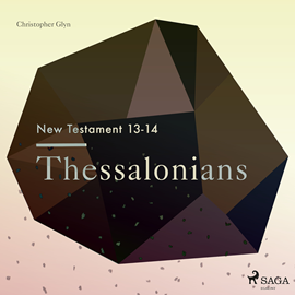 Hörbuch Thessalonians - The New Testament 13-14  - Autor Christopher Glyn   - gelesen von Christopher Glyn