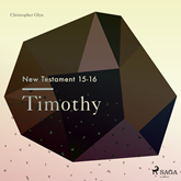 Timothy - The New Testament 15-16