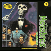 Der Monstermacher (Macabros Classics 1)