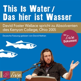 Hörbuch This Is Water  - Autor David Foster Wallace   - gelesen von David Foster Wallace