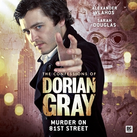Hörbuch Murder on 81st Street (The Confessions of Dorian Gray 2.3)  - Autor David Llewellyn   - gelesen von Schauspielergruppe
