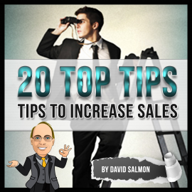 Hörbuch 20 Top Tips (Tips to Increase Sales)  - Autor David Salmon   - gelesen von David Salmon